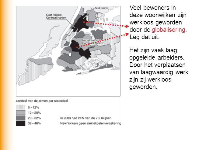 Veel bewoners in deze woonwijken zijn werkloos geworden door de globalisering. Leg dat uit. Het zijn vaak laag opgeleide arbeiders. Door het verplaats