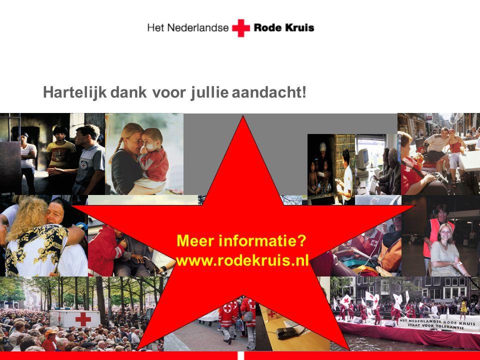 Hartelijk dank voor jullie aandacht! Meer informatie? www.rodekruis.nl
