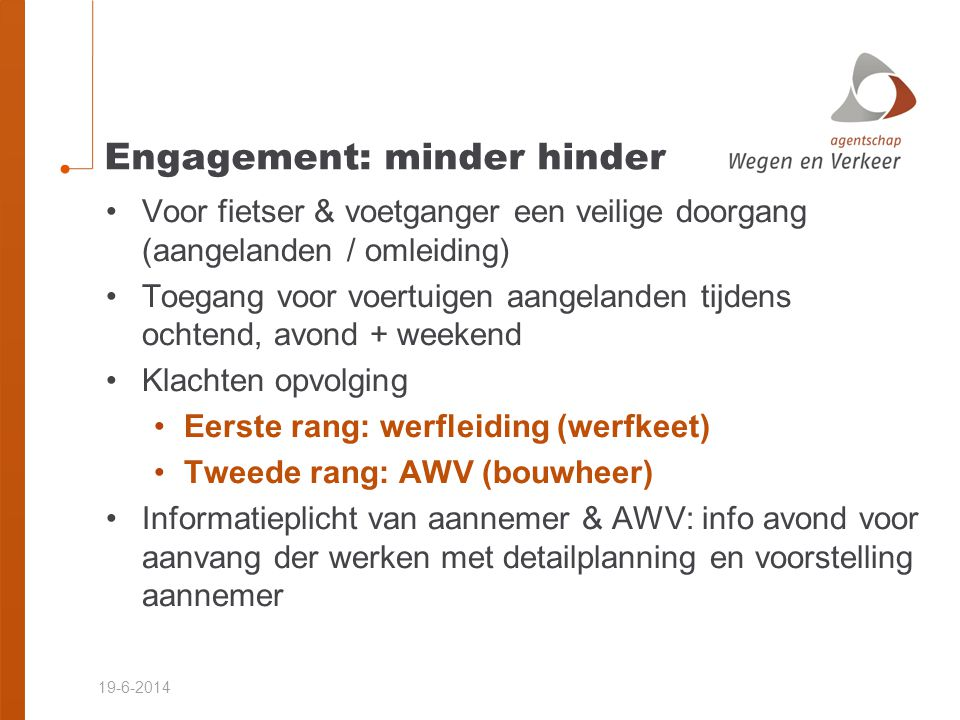 19-6-2014 Contactgegevens •Agentschap Wegen en Verkeer: •ing.