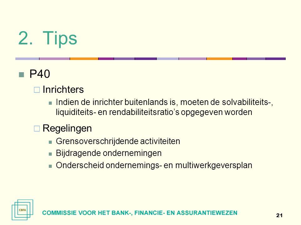 2.Tips  P40  Inrichters  Indien de inrichter buitenlands is, moeten de solvabiliteits-, liquiditeits- en rendabiliteitsratio's opgegeven worden  R