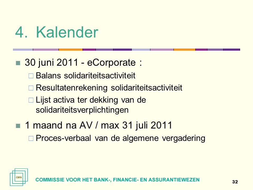 4.Kalender  30 juni 2011 - eCorporate :  Balans solidariteitsactiviteit  Resultatenrekening solidariteitsactiviteit  Lijst activa ter dekking van