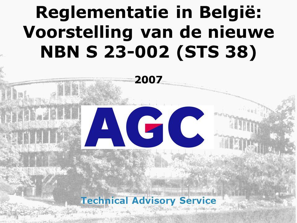 Reglementatie in België: Voorstelling van de nieuwe NBN S 23-002 (STS 38) 2007 Technical Advisory Service