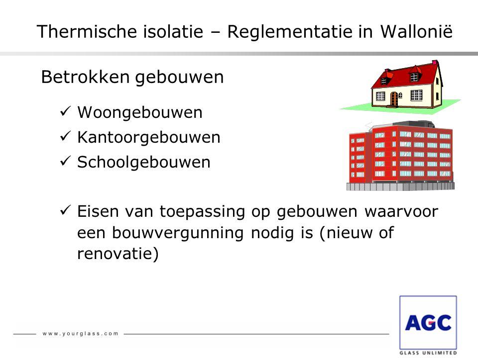 Thermische isolatie – Reglementatie in Wallonië  Woongebouwen  Kantoorgebouwen  Schoolgebouwen  Eisen van toepassing op gebouwen waarvoor een bouw