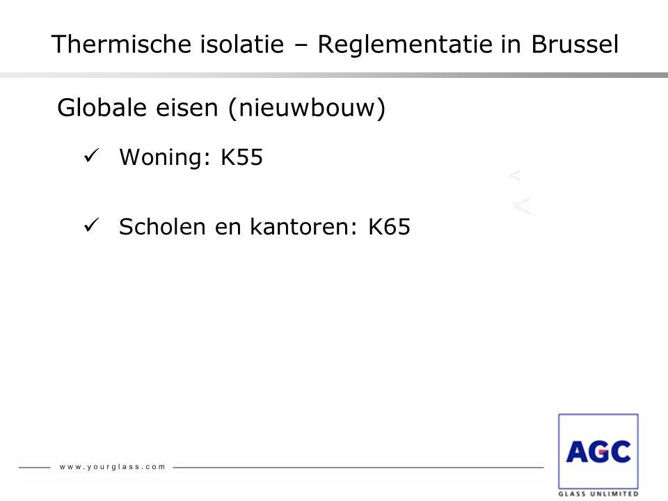 Thermische isolatie – Reglementatie in Brussel  Woning: K55  Scholen en kantoren: K65 Globale eisen (nieuwbouw)
