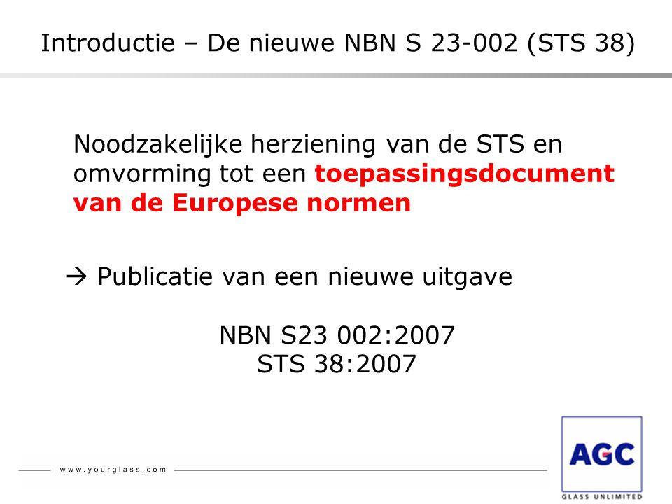 Noodzakelijke herziening van de STS en omvorming tot een toepassingsdocument van de Europese normen  Publicatie van een nieuwe uitgave NBN S23 002:20