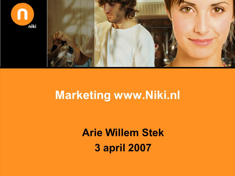 Marketing www.Niki.nl Arie Willem Stek 3 april 2007