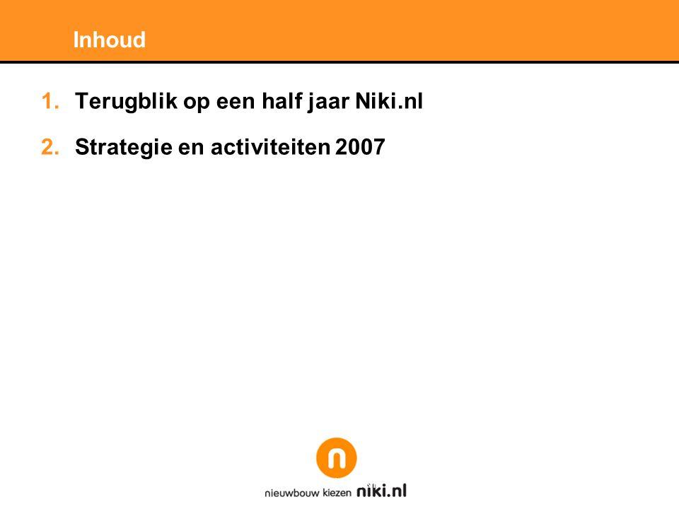 Stichting LNP Inhoud 1.Terugblik op een half jaar Niki.nl 2.Strategie en activiteiten 2007