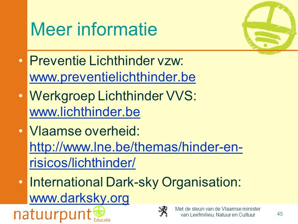 Met de steun van de Vlaamse minister van Leefmilieu, Natuur en Cultuur Meer informatie •Preventie Lichthinder vzw: www.preventielichthinder.be www.pre