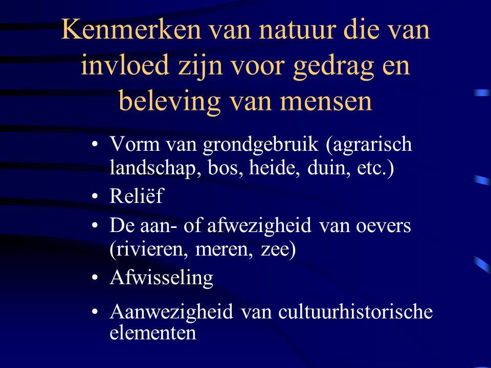 3. Onderzoek naar natuur •Van welke natuur houdt men? •Welke natuur zoekt men op? •Waar ligt die natuur?