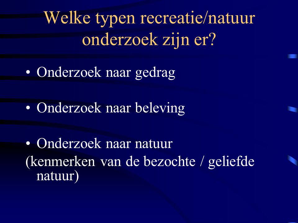 Welke typen recreatie/natuur onderzoek zijn er.