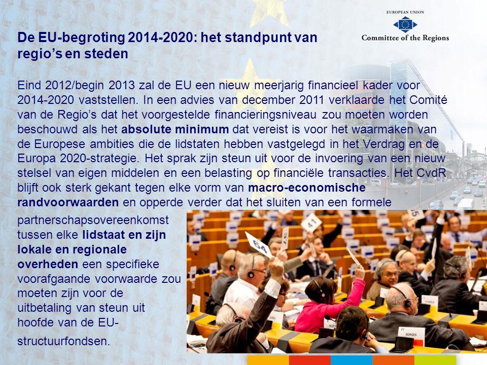 De EU-begroting 2014-2020: het standpunt van regio's en steden Eind 2012/begin 2013 zal de EU een nieuw meerjarig financieel kader voor 2014-2020 vaststellen.