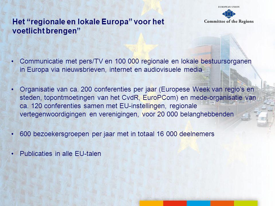 Het regionale en lokale Europa voor het voetlicht brengen •Communicatie met pers/TV en 100 000 regionale en lokale bestuursorganen in Europa via nieuwsbrieven, internet en audiovisuele media •Organisatie van ca.