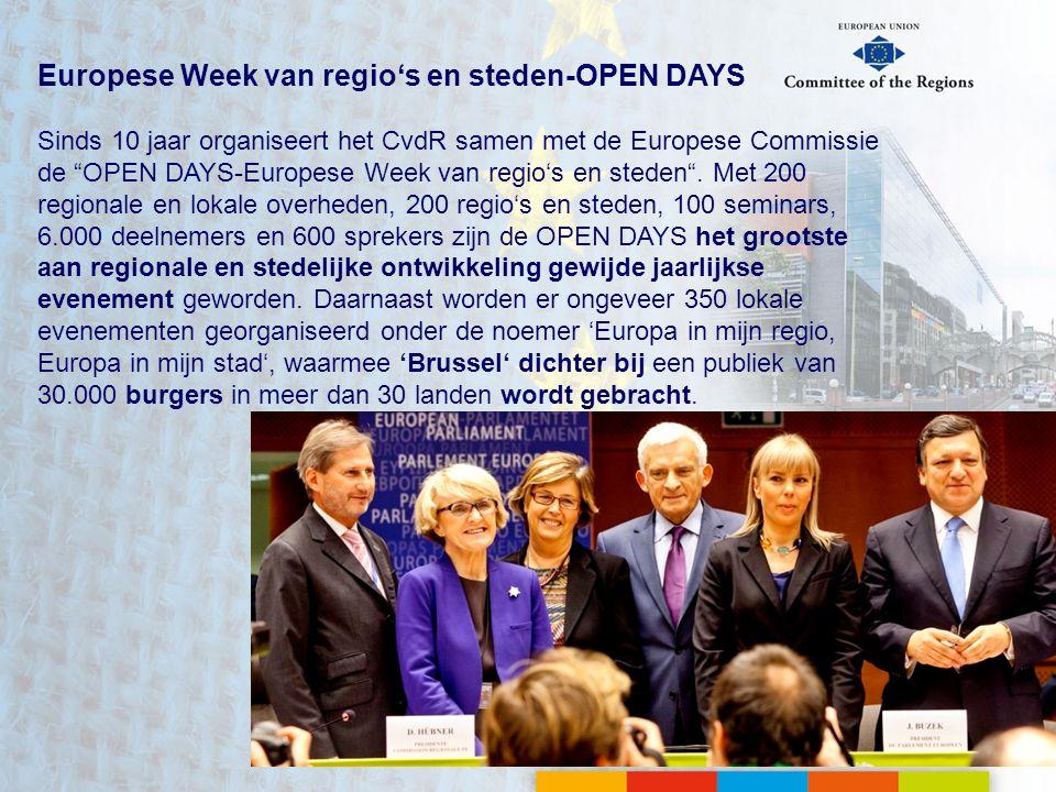 Europese Week van regio's en steden-OPEN DAYS Sinds 10 jaar organiseert het CvdR samen met de Europese Commissie de OPEN DAYS-Europese Week van regio's en steden .