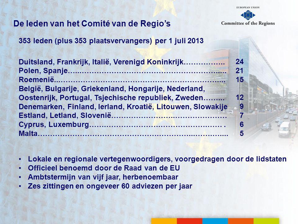De leden van het Comité van de Regio's 353 leden (plus 353 plaatsvervangers) per 1 juli 2013 Duitsland, Frankrijk, Italië, Verenigd Koninkrijk……………..