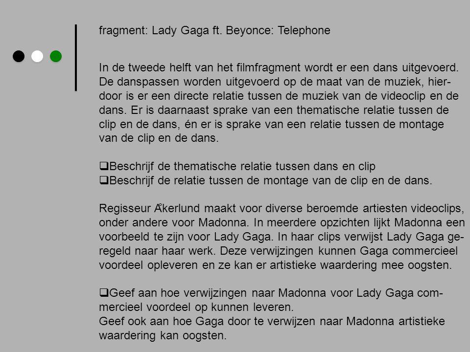 fragment: Lady Gaga ft. Beyonce: Telephone In de tweede helft van het filmfragment wordt er een dans uitgevoerd. De danspassen worden uitgevoerd op de
