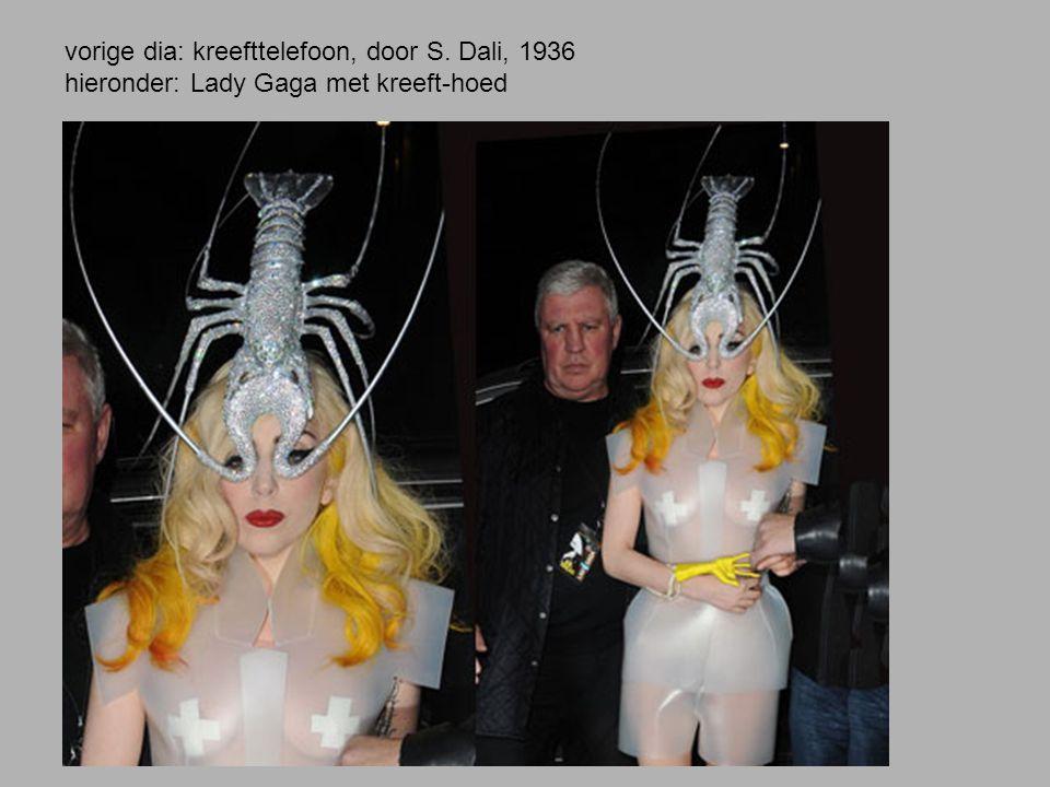 vorige dia: kreefttelefoon, door S. Dali, 1936 hieronder: Lady Gaga met kreeft-hoed
