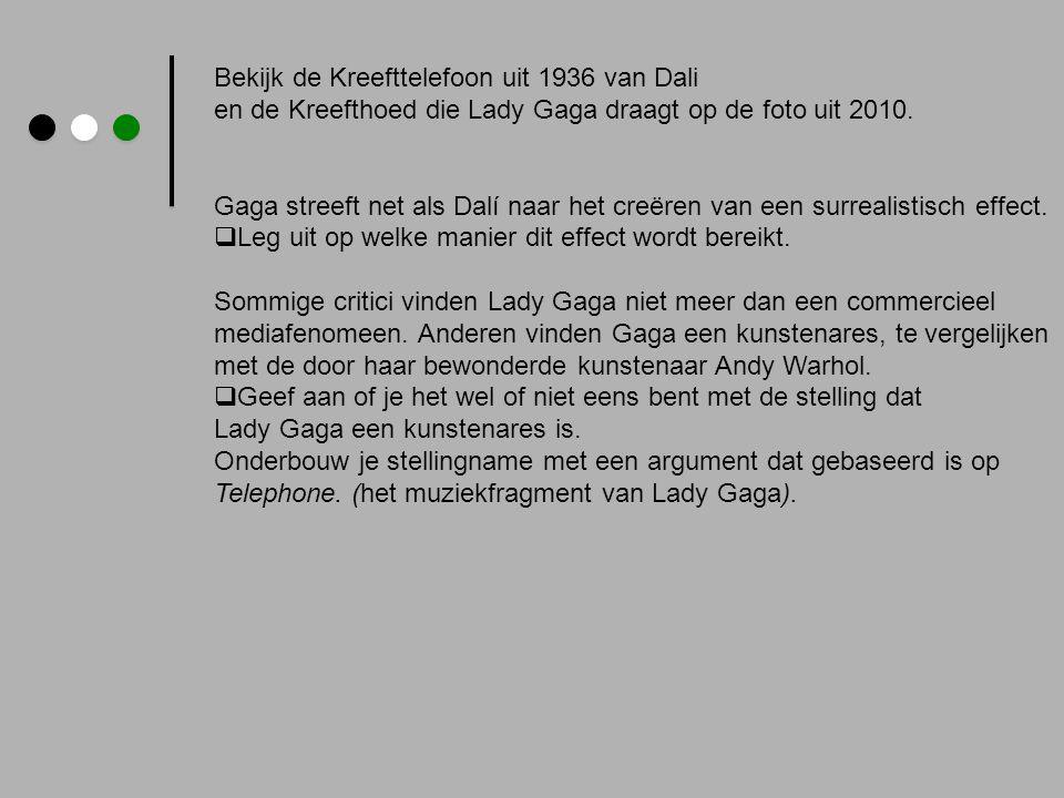 Bekijk de Kreefttelefoon uit 1936 van Dali en de Kreefthoed die Lady Gaga draagt op de foto uit 2010. Gaga streeft net als Dalí naar het creëren van