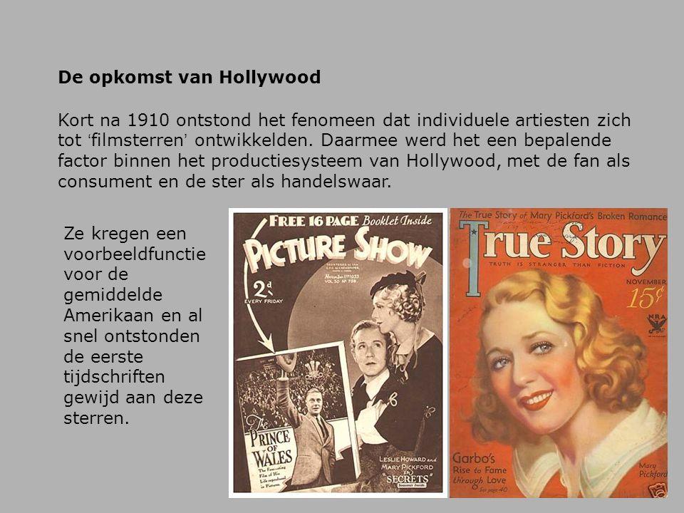 De opkomst van Hollywood Kort na 1910 ontstond het fenomeen dat individuele artiesten zich tot ' filmsterren ' ontwikkelden. Daarmee werd het een bepa