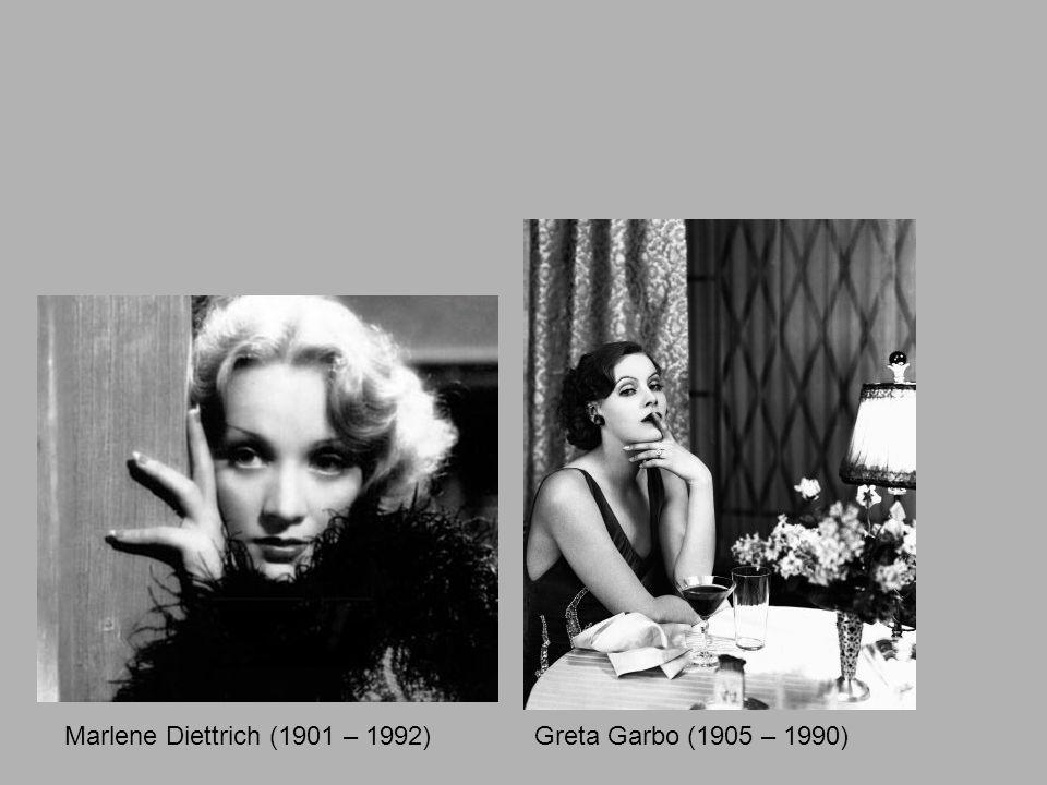Marlene Diettrich (1901 – 1992)Greta Garbo (1905 – 1990)