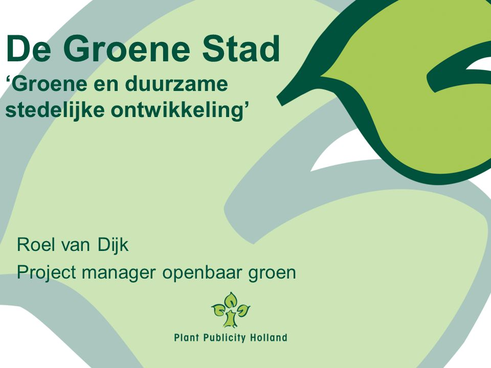 The Green City Groen is mooi, maar er is meer…