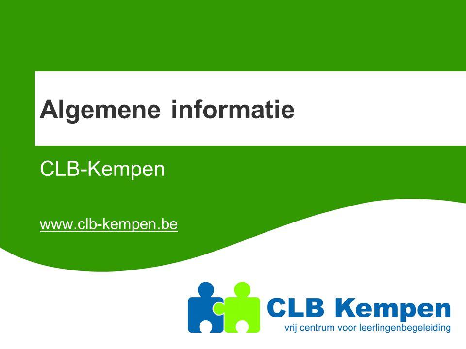 Algemene informatie CLB-Kempen www.clb-kempen.be