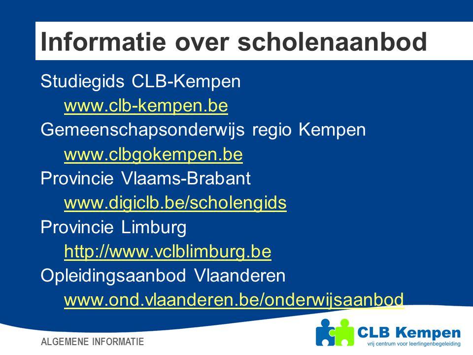Informatie over scholenaanbod Studiegids CLB-Kempen www.clb-kempen.be Gemeenschapsonderwijs regio Kempen www.clbgokempen.be Provincie Vlaams-Brabant w
