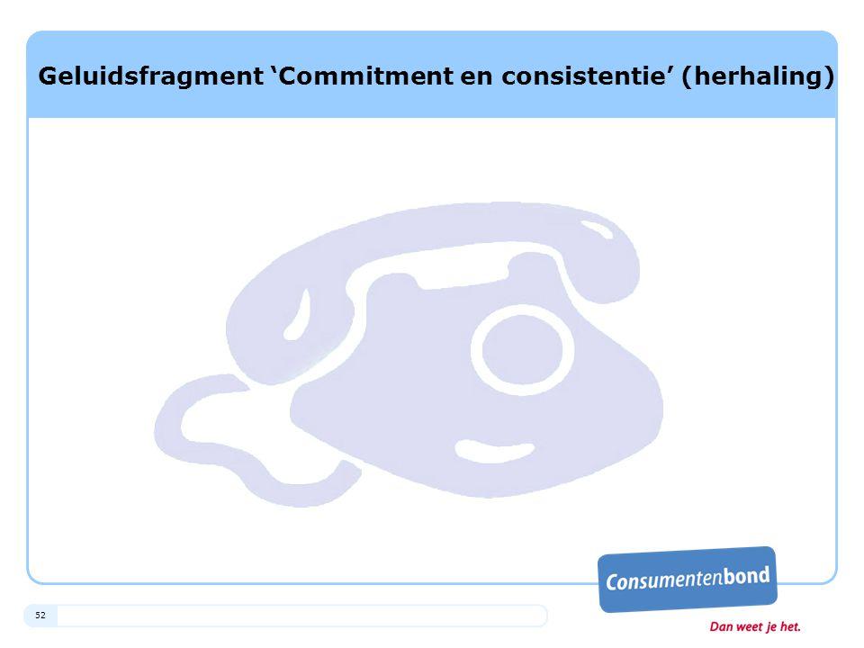 52 Geluidsfragment 'Commitment en consistentie' (herhaling)