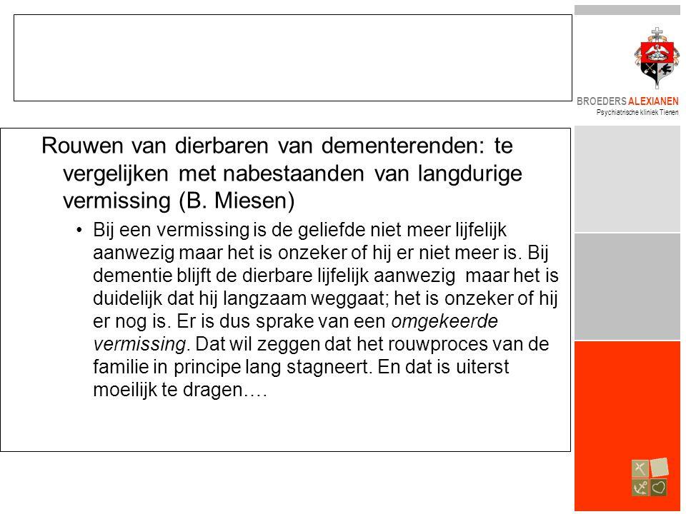 BROEDERS ALEXIANEN Psychiatrische kliniek Tienen Rouwen van dierbaren van dementerenden: te vergelijken met nabestaanden van langdurige vermissing (B.
