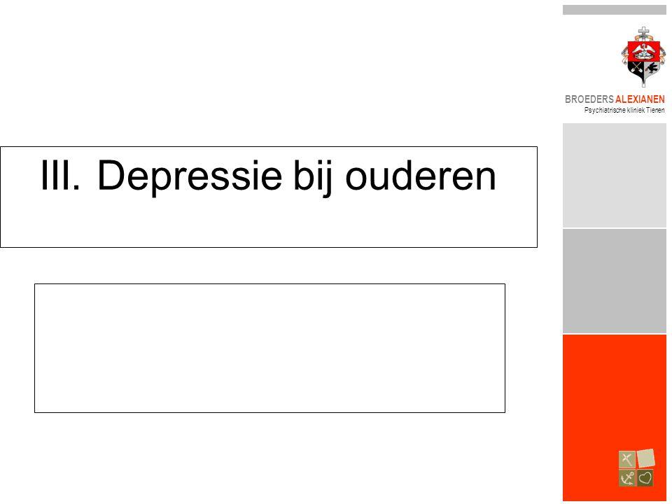 BROEDERS ALEXIANEN Psychiatrische kliniek Tienen III. Depressie bij ouderen