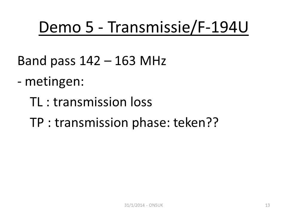 Demo 5 - Transmissie/F-194U 31/1/2014 - ON5UK13 Band pass 142 – 163 MHz - metingen: TL : transmission loss TP : transmission phase: teken??