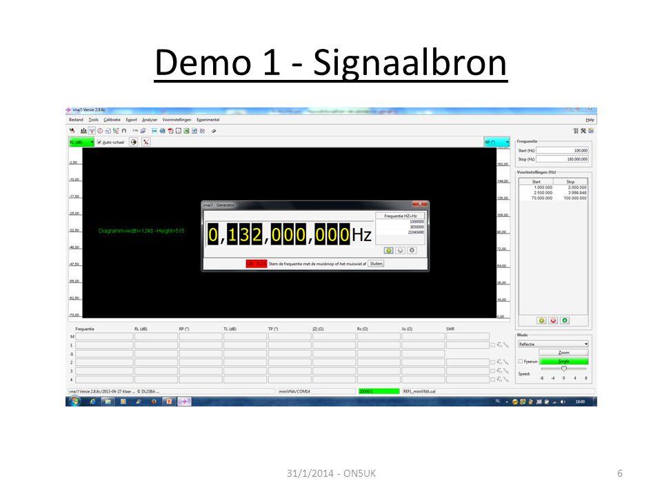 Demo 1 - Signaalbron 31/1/2014 - ON5UK7 FrequentieOnbelast (Veff)50 ohm (dBm) 1 MHz0,50- 2,4 10 MHz0,43- 2,4 50 MHz0,21- 2,4 100 MHz0,28- 3,2 150 MHz0,14- 17 Specificatie: 0 dBm (= 1 mW of 0,223 Veff in 50 ohm) Meting: constant maar < 0 dBm tot 50 Mhz; piek rond 80 MhZ, constant maar < dan 0 dBm tot 130 Mhz; vermindert snel vanaf vanaf 130 Mhz.