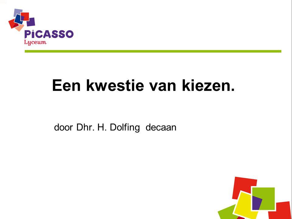 Een kwestie van kiezen. door Dhr. H. Dolfing decaan
