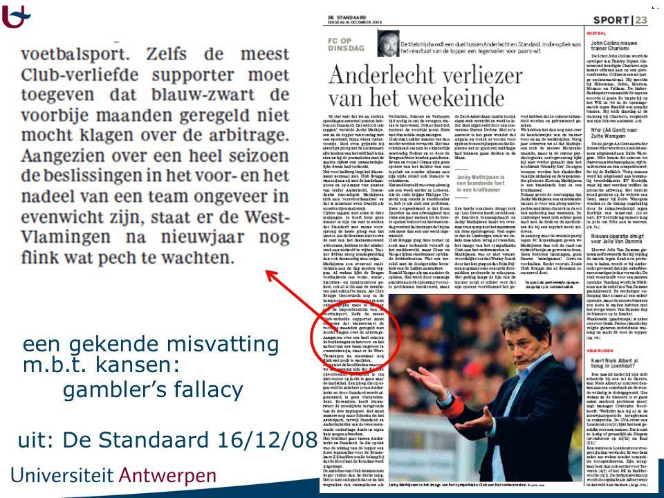 19 uit: De Standaard 16/12/08 een gekende misvatting m.b.t. kansen: gambler's fallacy