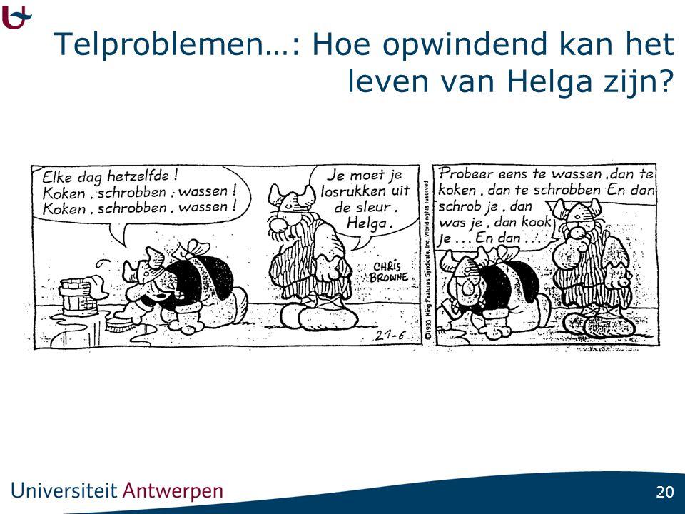20 Telproblemen…: Hoe opwindend kan het leven van Helga zijn?