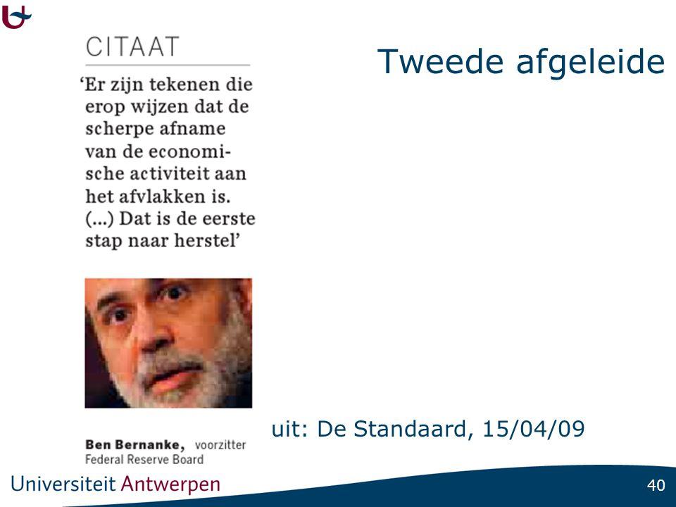 40 Tweede afgeleide uit: De Standaard, 15/04/09