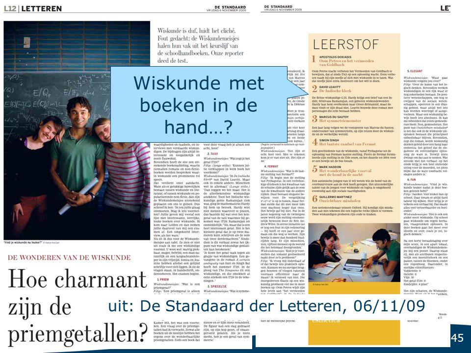 45 uit: De Standaard der Letteren, 06/11/09 Wiskunde met boeken in de hand…?