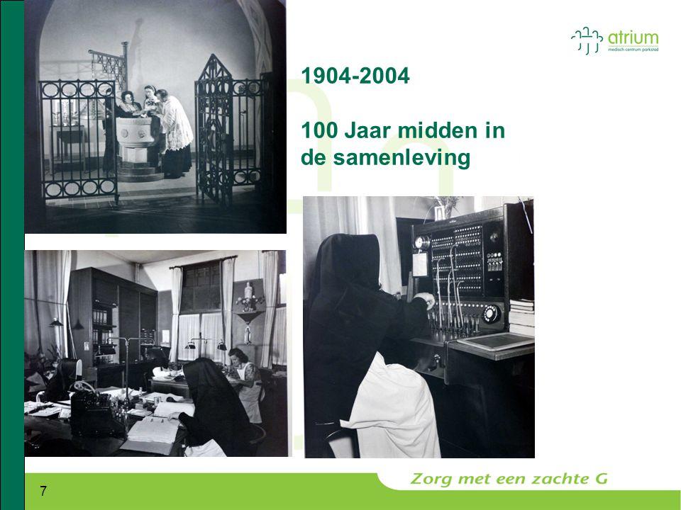 7 1904-2004 100 Jaar midden in de samenleving