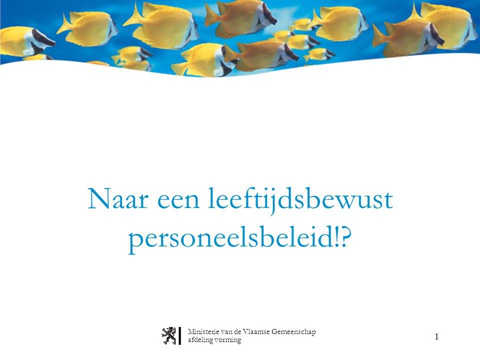 22 Voorgestelde aanpak beleidsvoorbereiding Leeftijdsbewust personeelsbeleid afdeling vorming Ministerie van de Vlaamse Gemeenschap • Betrekken van decentrale P&O-professionals • Bevraging van leidende ambtenaren: Welke zijn hun noden en bezorgdheden.