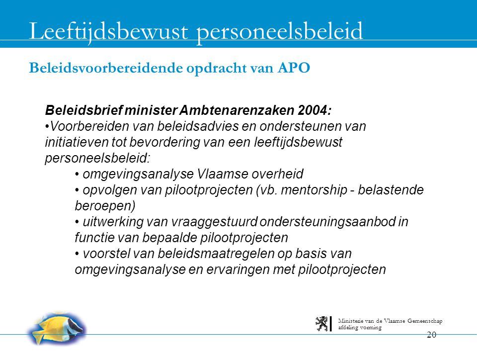 20 Beleidsvoorbereidende opdracht van APO Leeftijdsbewust personeelsbeleid afdeling vorming Ministerie van de Vlaamse Gemeenschap Beleidsbrief ministe