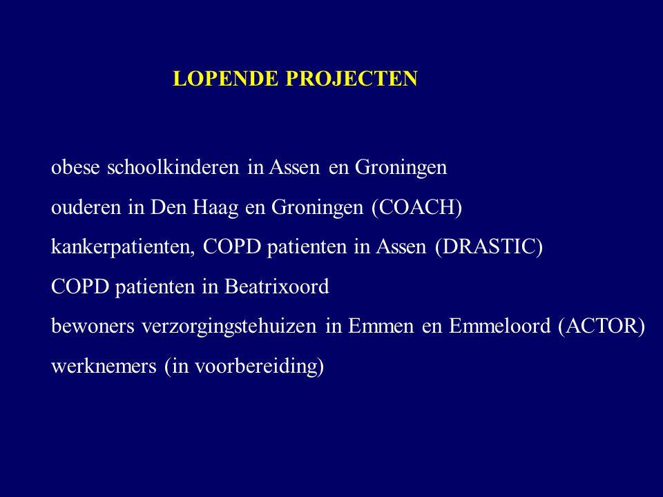 LOPENDE PROJECTEN obese schoolkinderen in Assen en Groningen ouderen in Den Haag en Groningen (COACH) kankerpatienten, COPD patienten in Assen (DRASTI