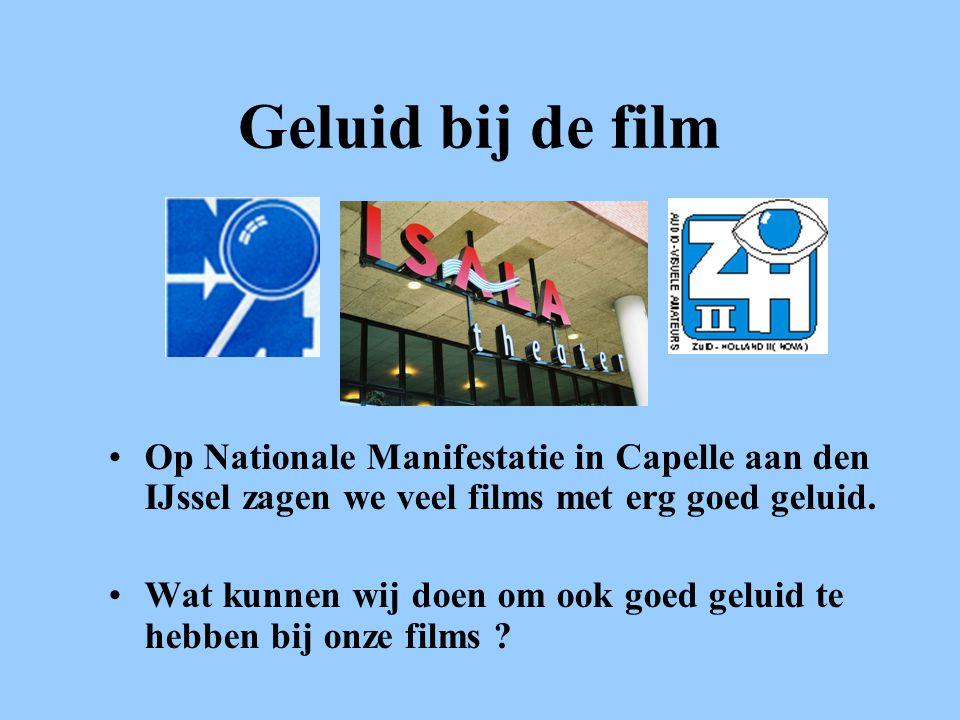 •Op Nationale Manifestatie in Capelle aan den IJssel zagen we veel films met erg goed geluid.