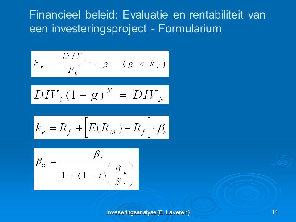 Inveseringsanalyse (E. Laveren) 11 Financieel beleid: Evaluatie en rentabiliteit van een investeringsproject - Formularium