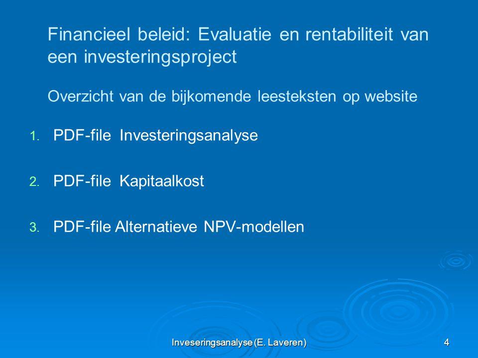 Inveseringsanalyse (E. Laveren) 4 Financieel beleid: Evaluatie en rentabiliteit van een investeringsproject Overzicht van de bijkomende leesteksten op
