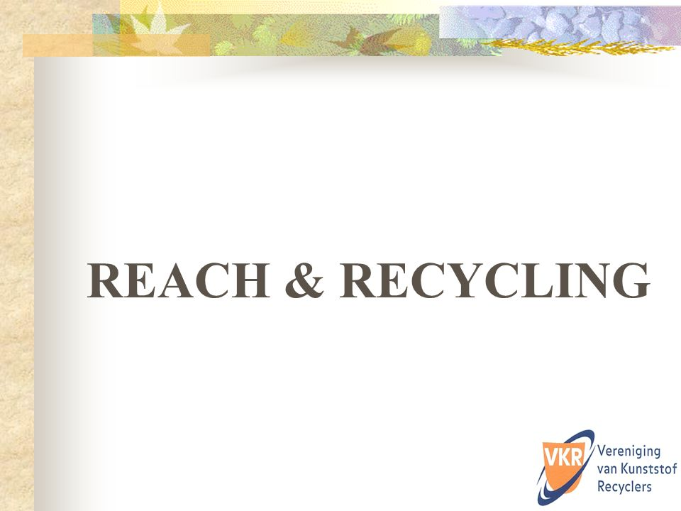 REACH & RECYCLING