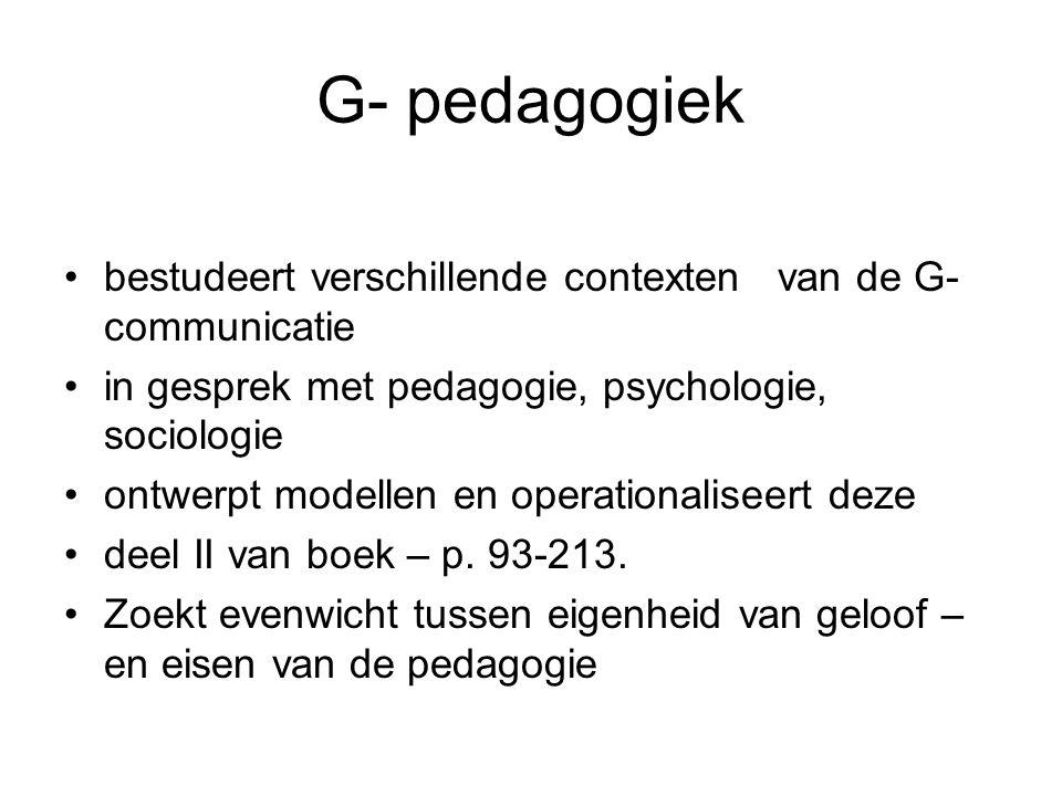 G- didactiek •bestudeert de leercontexten •zoekt specifieke methodes en technieken •deel III van boek – p.