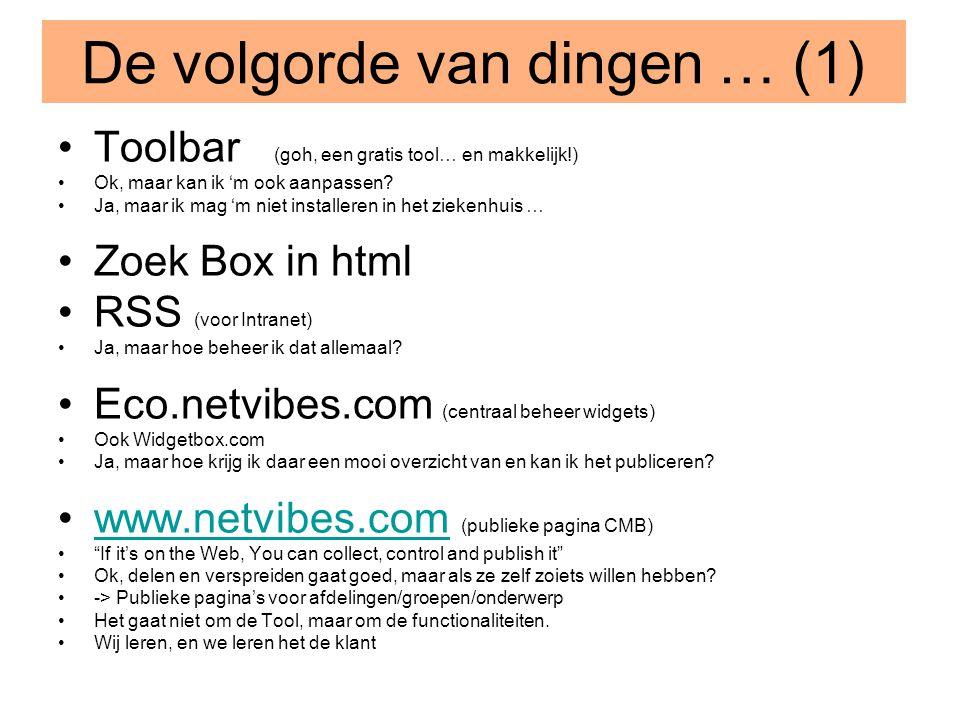 De volgorde van dingen … (1) •Toolbar (goh, een gratis tool… en makkelijk!) •Ok, maar kan ik 'm ook aanpassen? •Ja, maar ik mag 'm niet installeren in