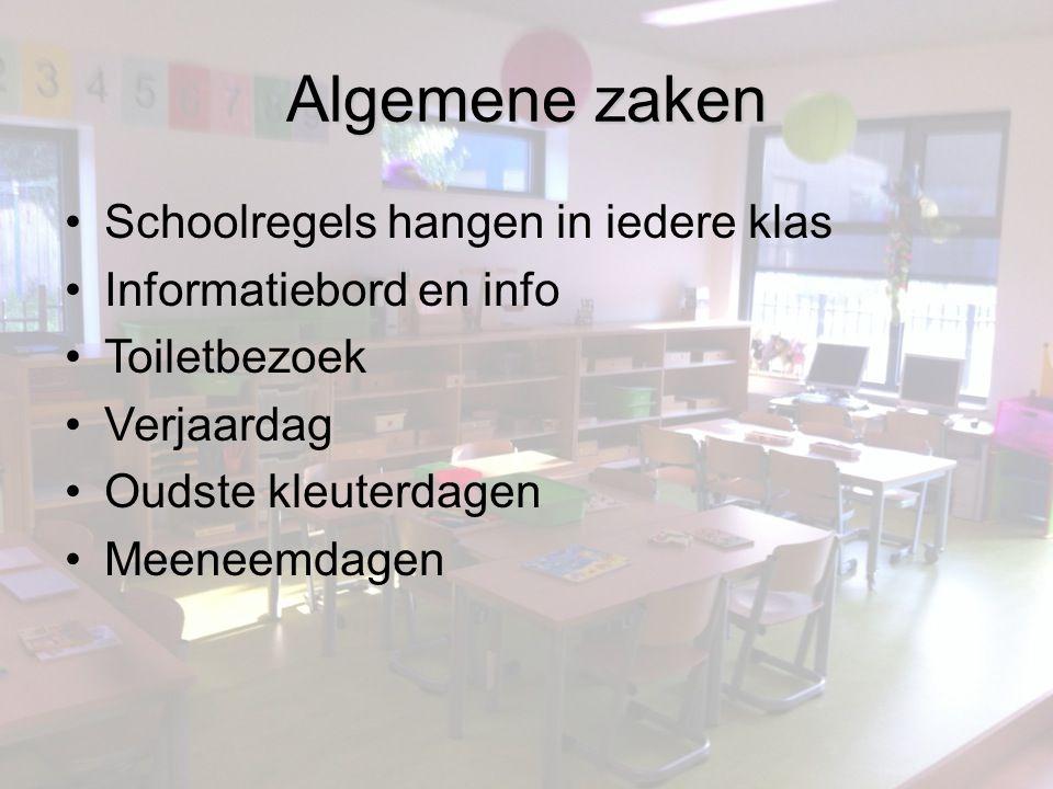 Algemene zaken •Schoolregels hangen in iedere klas •Informatiebord en info •Toiletbezoek •Verjaardag •Oudste kleuterdagen •Meeneemdagen