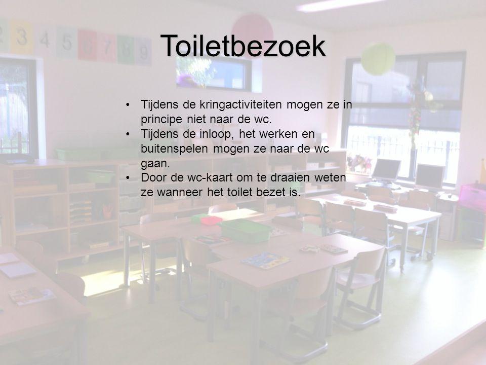 Toiletbezoek •Tijdens de kringactiviteiten mogen ze in principe niet naar de wc.