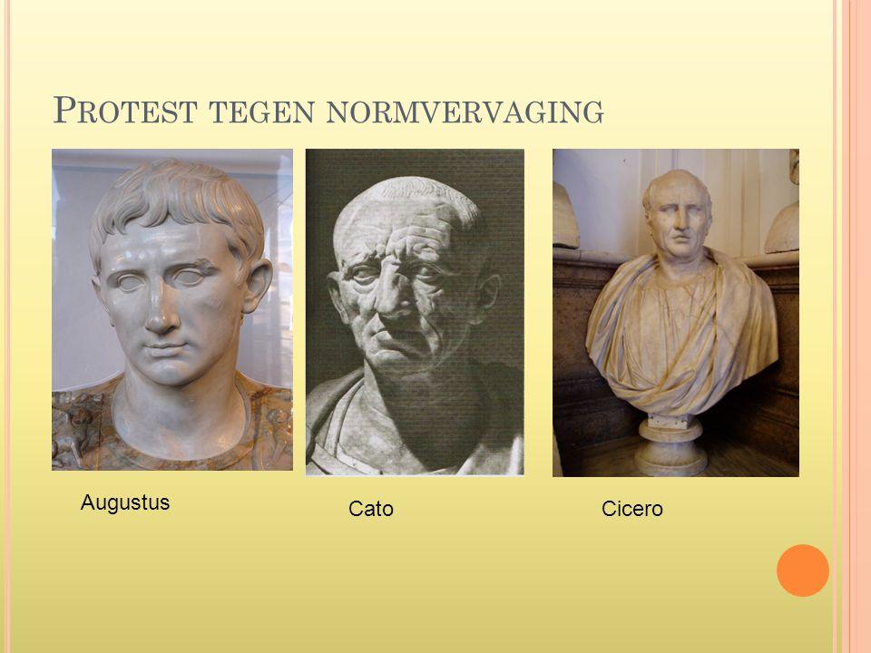 P ROTEST TEGEN NORMVERVAGING CiceroCato Augustus
