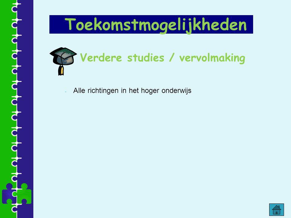 Verdere studies / vervolmaking Toekomstmogelijkheden - Alle richtingen in het hoger onderwijs